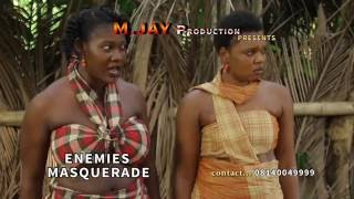 ENEMIES MASQUERADE TRAILER - LATEST 2016 NIGERIAN NOLLYWOOD EPIC MOVIE
