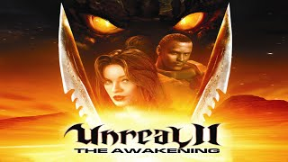 Unreal II: The Awakening. Full campaign  60 FPS