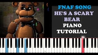 FNAF Song - He's a Scary Bear (Piano Tutorial)