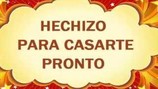 HECHIZO PARA CASARTE MUY PRONTO CON UN AZAR DE NOVIO
