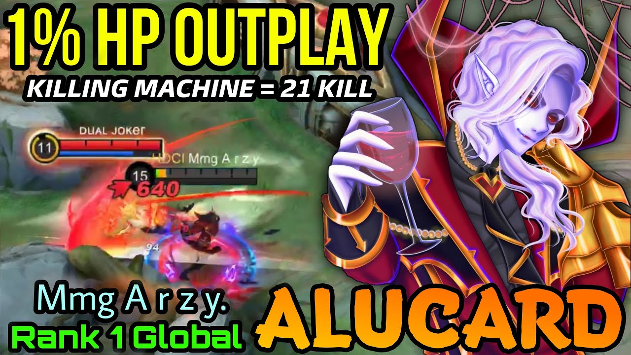 Crazy 1% HP Outplay Alucard the Killing Machine 21 Kills - Top 1 Global Alucard by Mmg A r z y. - ML