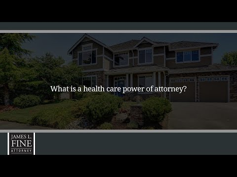 What is a health care power of attorney?