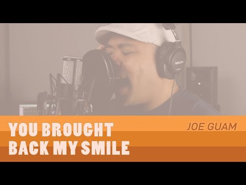 YOU BROUGHT BACK MY SMILE - Joe Guam