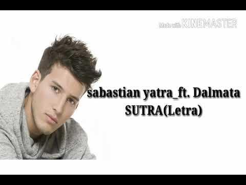 Sebastian yatra ft. Dalmata - SUTRA(Letra),