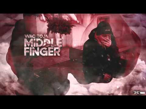 Wac Toja - MiDDLE FiNGER