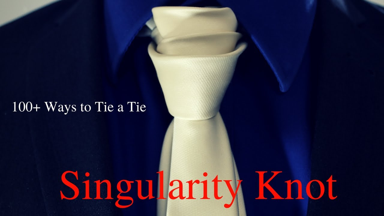 How To Tie A Tie Singularity Knot