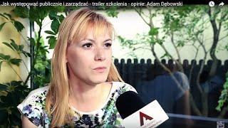 Jak występować publicznie i zarządzać - trailer szkolenia - opinie: Adam Dębowski