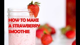 How To Prepare A Strawberry Smoothie