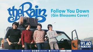 Download THE RAIN - FOLLOW YOU DOWN (GIN BLOSSOMS COVER) - INDIKA 9160 FM MP3 song and Music Video