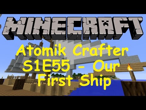 Atomik Crafter Lets Play S1E55 – Building our first Ship for the Sea Town!!