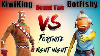 Fortnite Fight Night KiwiKing .Vs. BotFishy (Round2) #FFN #FortniteFightNight