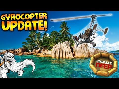 NEW GYROCOPTER UPDATE!!! - Let's Play Stranded Deep Gameplay: Welcome to