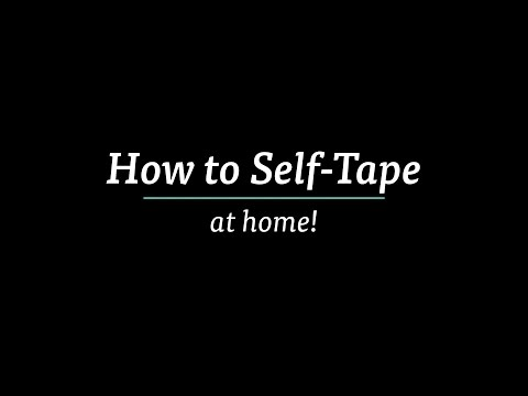 How to SelfTape at Home