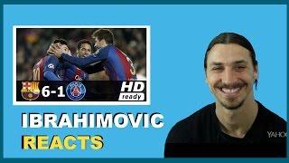 zlatan ibrahimović reacts to fc barcelona vs psg 6 1