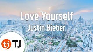 [TJ노래방] Love Yourself - Justin Bieber() / TJ Karaoke