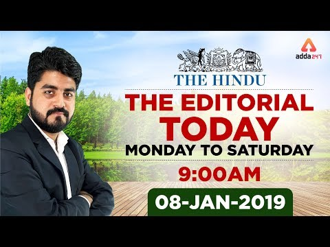 8th January 2019 |The Editorial Today | The Hindu | Editorial Discussion by VISHAL SIR | 9 A.M.