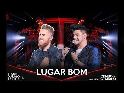 Zé Neto e Cristiano - LUGAR BOM - #EsqueceOMundoLaFora