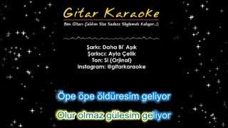Daha Bi39; Aşık - Gitar Karaoke