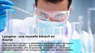 Lysogene : une nouvelle biotech en Bourse