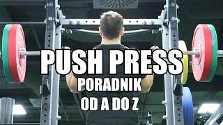 PUSH PRESS (WYCISKOPODRZUT) - PORADNIK OD A DO Z