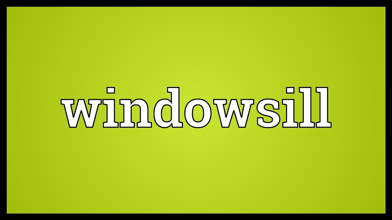Elegant Windowsill Meaning