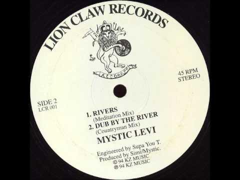 Mystic Levi - Rivers (Meditation Mix) + Dub By The River (Countryman Mix)
