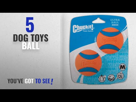 Top 5 Dog Toys Ball [2018 Best Sellers]: Chuckit! Ultra Ball