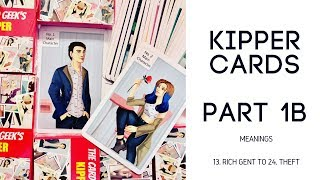 Kipper Cards - Part 1B - Meanings 13. Rich Gent to 24. Theft