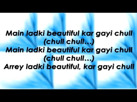Ladki Beautiful Kar Gayi Chull Offical Lyrics