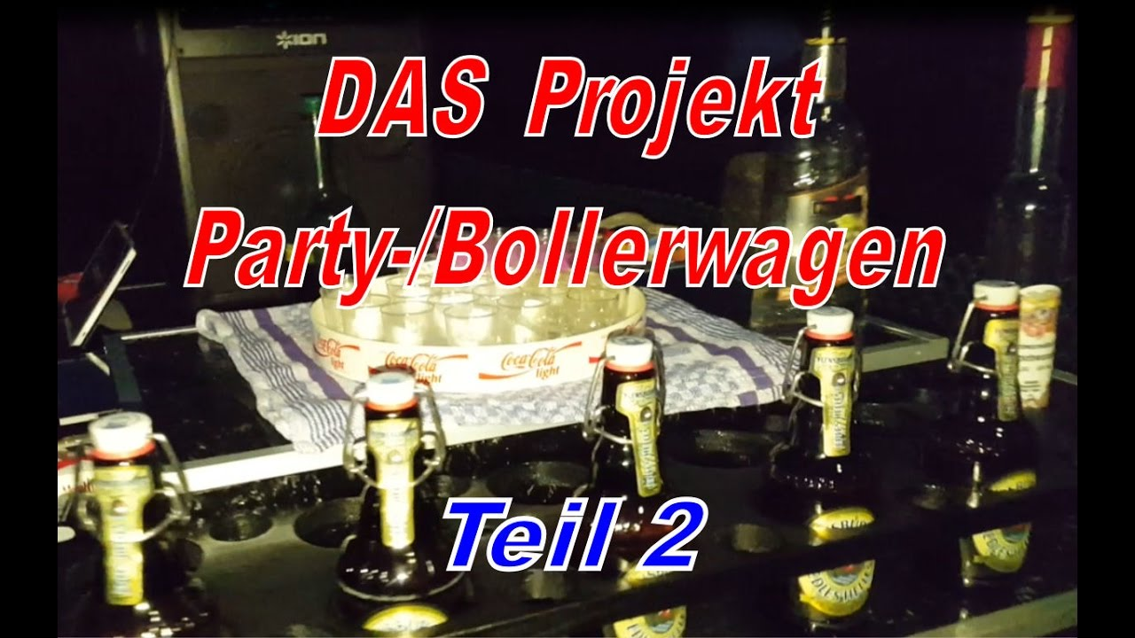 party bollerwagen 2016 das projekt teil2 youtube. Black Bedroom Furniture Sets. Home Design Ideas