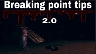 Breaking point tips 2.0 (mainly for mobile players)