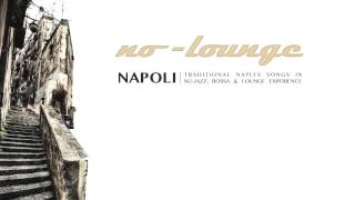 NAPOLI - ANEMA E CORE by No-Lounge