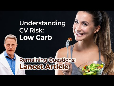 Understanding CV Risk: Low Carb: Remaining Questions: Lancet Article