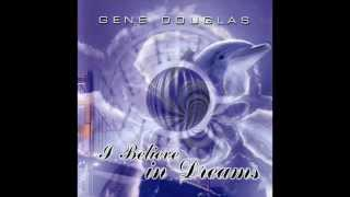 Gene Douglas - I Believe in Dreams