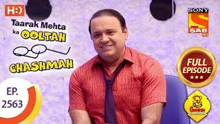 Taarak Mehta Ka Ooltah Chashmah - Ep 2563 - Full Episode - 26th September, 2018