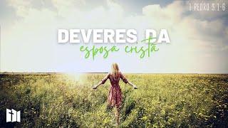 Deveres da Esposa Cristã | Rev. Ediano Pereira