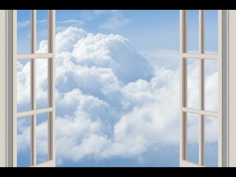 The Windows of Heaven Are Open