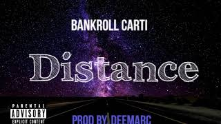 Bankroll carti - Distance (official audio)