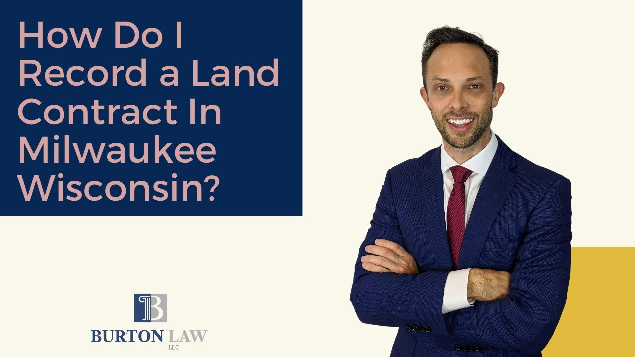 How Do I Record a Land Contract In Milwaukee, Wisconsin?