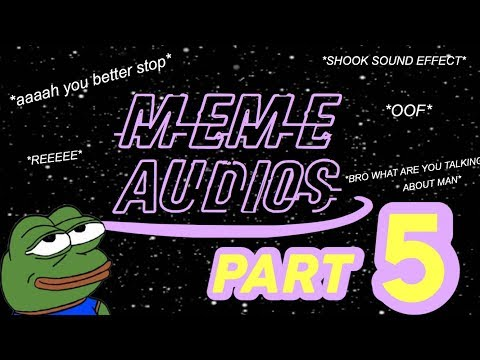 MEME AUDIOS + SOUND EFFECTS FOR EDITING   PART 5