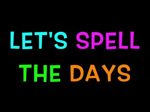 DAYS OF THE WEEK SONG Learn How to Spell the Days - YouTube