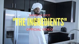 Navelle Hice - The Ingredients (Official Video) Prod. by 1Righttway