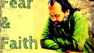 Acharya Prashant: Faith is freedom from fear in the middle of fear