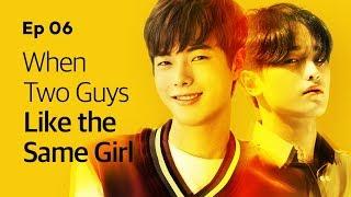 When Two Guys Like the Same Girl   Yellow   Season1 - EP.06