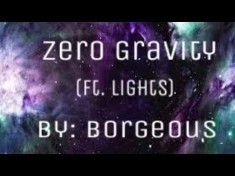 Borgeous Zero Gravity (ft. Lights)
