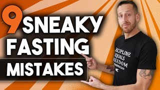 9 Sneaky Fasting Mistakes (And How to Fix Them)