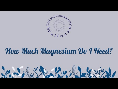 How Much Magnesium Do I Need?