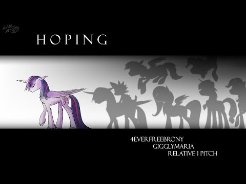 4everfreebrony - Hoping (feat. Giggly Maria & Relative1Pitch) [ALBUM RELEASE]