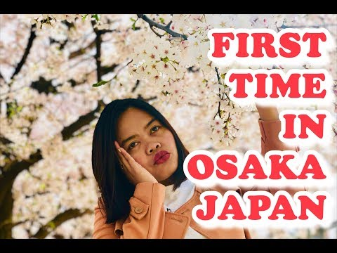 First Time in Osaka Japan