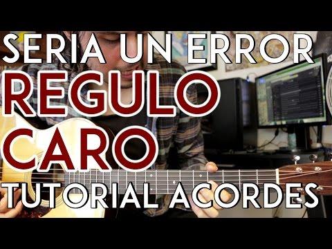 Seria Un Error - Regulo Caro - Tutorial - ACORDES - Como tocar en Guitarra